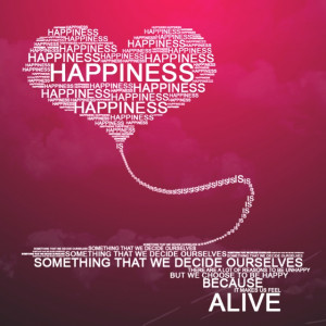 Happiness makes us feel alive