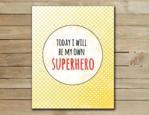 Superhero art print- nursery inspirational superhero quotes - nursery ...