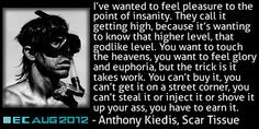 Anthony Kiedis quote from Scar Tissue