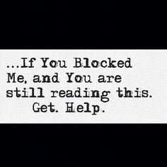 if you blocked me more life quotes reading mental helpful truths ives ...