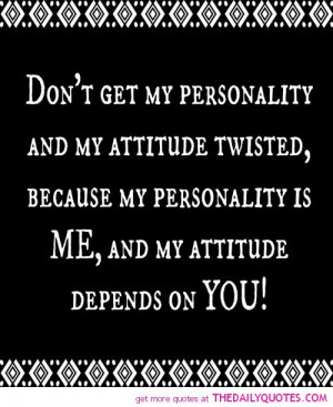 ... -my-personality-and-attitude-twisted-life-quotes-sayings-pictures.jpg