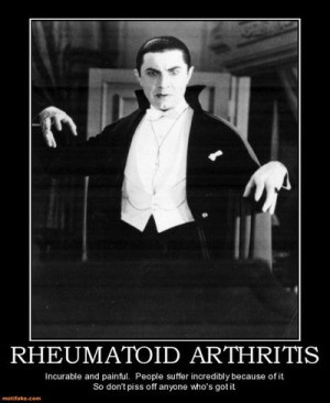 have rheumatoid arthritis and I approve this message.