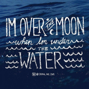 Over the MOON when I'm under WATER #quote #summer