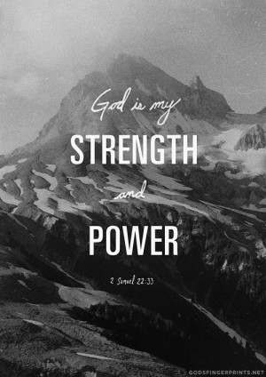 GOD is my strength and power.