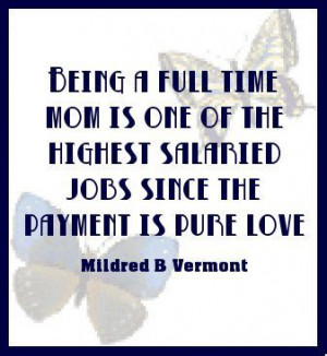 Being a full time mom ...