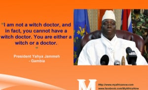 Gambia President Yahya Jammeh– Famous Quote I am not a