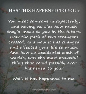 You meet someone unexpectedly...