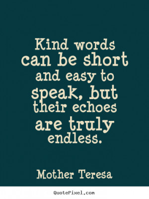 Speaking Kind Words Are Short And Easy Lovely Quotes