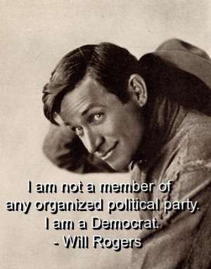 Will rogers, quotes, sayings, democrat, celebrity, witty