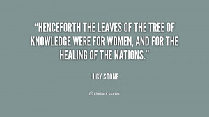 quote-Lucy-Stone-henceforth-the-leaves-of-the-tree-of-241986.png