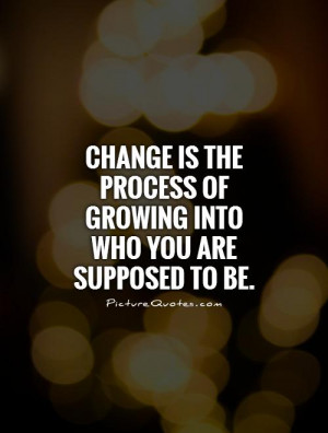 Change Who You Are Quotes