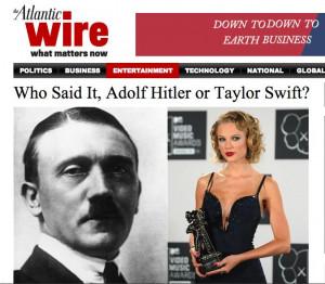... entertainment/2013/08/who-said-it-adolf-hitler-vs-taylor-swift/68906