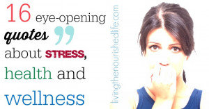 16-Eye-Opening-Quotes-About-Stress-Health-and-Wellness-from ...