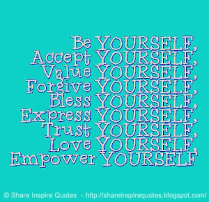... YOURSELF, Bless YOURSELF, Express YOURSELF, Trust YOURSELF, Love