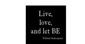 shakespeare_quote_live_love_and_let_be_quotes ...
