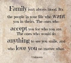Good thing to remember for those of us who's families abandoned us to ...