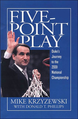 Five-Point Play: The Story of Duke's Amazing 2000-2001 Championship ...