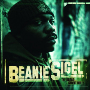 New Release: Beanie Sigel: The Broad Street Bully