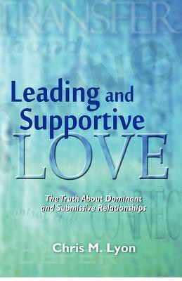 ... Supportive Love: The Truth About Dominant and Submissive Relationships
