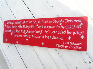 ... VACATION Clark Griswold Christmas Vacation funny quote -