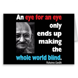Gandhi Inspiration Quote - Eye For An Eye Greeting Card