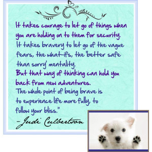 motivational quote. It takes courage...follow your bliss