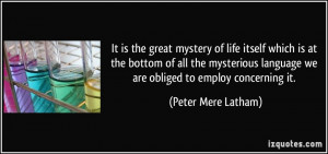 mystery of life itself which is at the bottom of all the mysterious ...