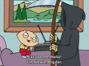 Funny photos funny Stewie Grim Reaper fan Family Guy