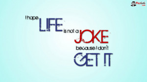Download/View Life is Not Joke Quotes Wallpaper