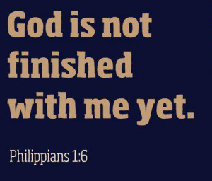 God+is+not+finished+with+me+yet.jpg
