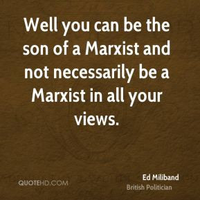 ed-miliband-ed-miliband-well-you-can-be-the-son-of-a-marxist-and-not ...