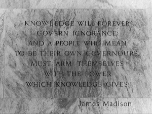 This quotation from James Madison about the importance of knowledge is ...