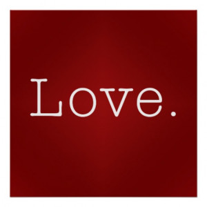 Love. Blood Red Gradient And White Love Quote Posters