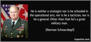 General Norman Schwarzkopf Quotes
