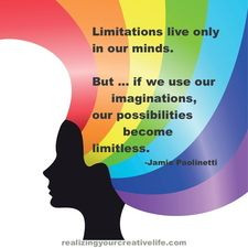 ... , our possibilities become limitless.