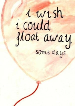 Float away quote