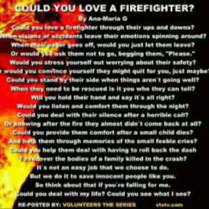 Could You Love A Firefighter? We need people who can deal with us.