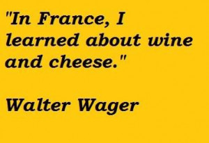 Walter wager famous quotes 5