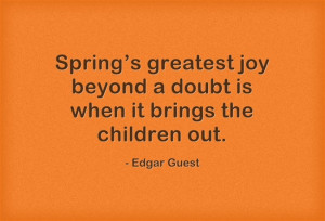 ... joy beyond a doubt is when it brings the children out.