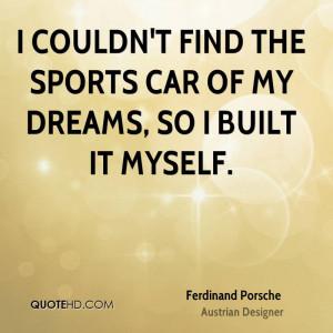 Ferdinand Porsche Sports Quotes