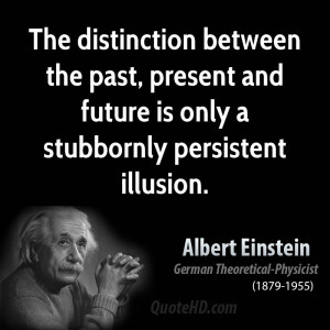 einstein-physicist-the-distinction-between-the-past-present-and-future ...