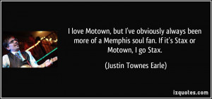 love Motown, but I've obviously always been more of a Memphis soul ...