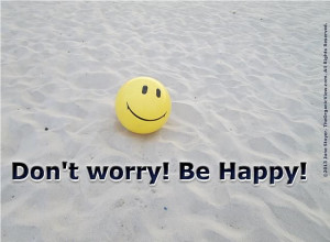 Don't worry be happy! #quotes