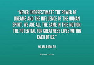 quote-Wilma-Rudolph-never-underestimate-the-power-of-dreams-and-211205 ...