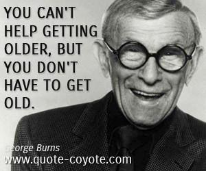 George-Burns-wisdom-life-quotes.jpg