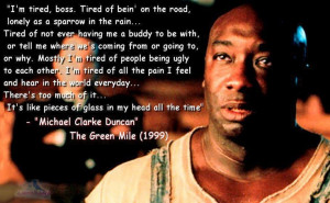 Michael Clarke Duncan quote from The Green Mile! So good. And the ...