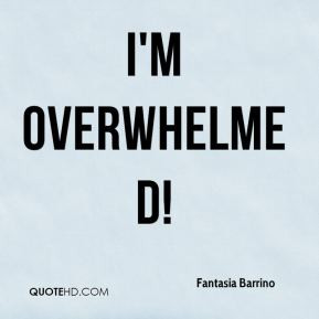 Fantasia Barrino - I'm overwhelmed!