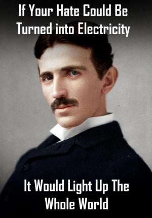 Motivational Wallpaper with Quote By Nikola Tesla: If your hate could