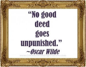funny quote, Funny religion quote, oscar wilde, No good deed goes ...