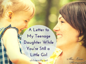 Letter to My Teenage Daughter While You're Still a Little Girl